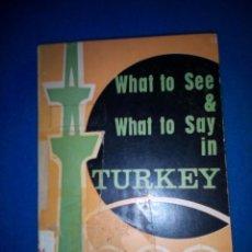 Libros antiguos: WHAT TO SEE & WHAT TO SAY IN TURKEY.- QUÉ VER Y QUÉ DECIR EN TURQUÍA.. Lote 191903418