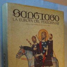 Libros antiguos: SANTIAGO.LA EUROPA DEL PEREGRINAJE. PAOLO CAUCCI. Lote 192431397