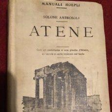 Libros antiguos: ATENE. SOLONE AMBROSOLI. 1901. MANUAL HOEPLI. CON APÉNDICE DE NUMIMÁSTICA. Lote 192925808