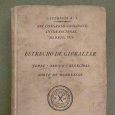 Libri antichi: XIV CONGRESO GEOLÓGICO INTERNACIONAL- EXCURSIÓN A-1 : ESTRECHO DE GIBRALTAR. Lote 193723142