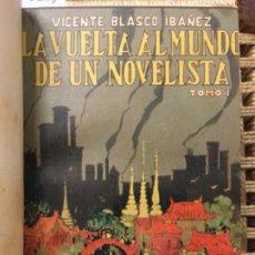 Libros antiguos: LA VUELTA AL MUNDO DE UN NOVELISTA, VICENTE BLASCO IBAÑEZ, 1924. Lote 193738656