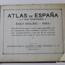 Libros antiguos: ATLAS DE ESPAÑA Y SUS POSESIONES. ANUARIOS BAILLY BAILLIERE RIERA. 54 MAPAS Y DESCRIPCIONES. H.1910. Lote 194073430