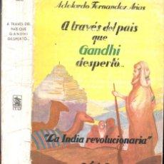 Libros antiguos: ADELARDO FERNÁNDEZ ARIAS : A TRAVÉS DEL PAÍS QUE GANDHI DESPERTÓ (CIAP, 1930) CON FOTOGRAFÍAS. Lote 194137652