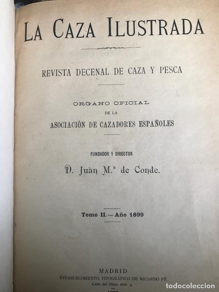 LA CAZA ILUSTRADA REVISTA DECENAL DE CAZA Y PESCA FUNDADOR Y DIRECTOR JUAN MARÍA DE CONDE (Libros Antiguos, Raros y Curiosos - Geografía y Viajes)