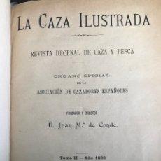Libros antiguos: LA CAZA ILUSTRADA REVISTA DECENAL DE CAZA Y PESCA FUNDADOR Y DIRECTOR JUAN MARÍA DE CONDE. Lote 194215892
