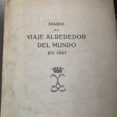Libros antiguos: DIARIO DE MI VIAJE ALREDEDOR DEL MUNDO EN 1907 POR EL DUQUE DE MEDINACELI. Lote 194216087