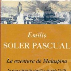 Libros antiguos: LA AVENTURA DE MALASPINA ,EMILIO SOLER,PASTA DURA ,SOBRC.347 PAGINAS. Lote 194225730