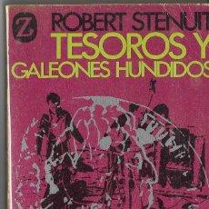 Libros antiguos: TESOROS Y GALEONES HUNDIDOS,ROBERT STENUIT,LA BUSCA E HISTORIA DE LOS GALEONES DE VIGO. Lote 194226176