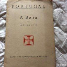 Libros antiguos: PORTUGAL. A BEIRA, POR LUÍS CHAVES. EXPOSIÇÃO PORTUGUESA EM SEVILHA, 1929. ENVIO GRÁTIS.. Lote 194248135