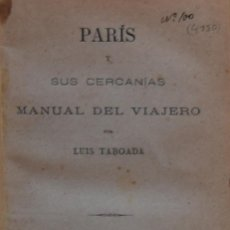 Libros antiguos: PARÍS Y SUS CERCANÍAS. MANUAL DEL VIAJERO - LUIS TABOADA. Lote 194321683