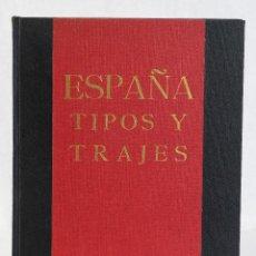 Libros antiguos: ESPAÑA TIPOS Y TRAJES CON LÁMINAS - J. ORTIZ ECHAGUË - EDITORA INTERNACIONAL 1933. Lote 194322967