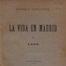 Libros antiguos: LA VIDA EN MADRID EN 1886 - ENRIQUE SEPÚLVEDA. Lote 194323220