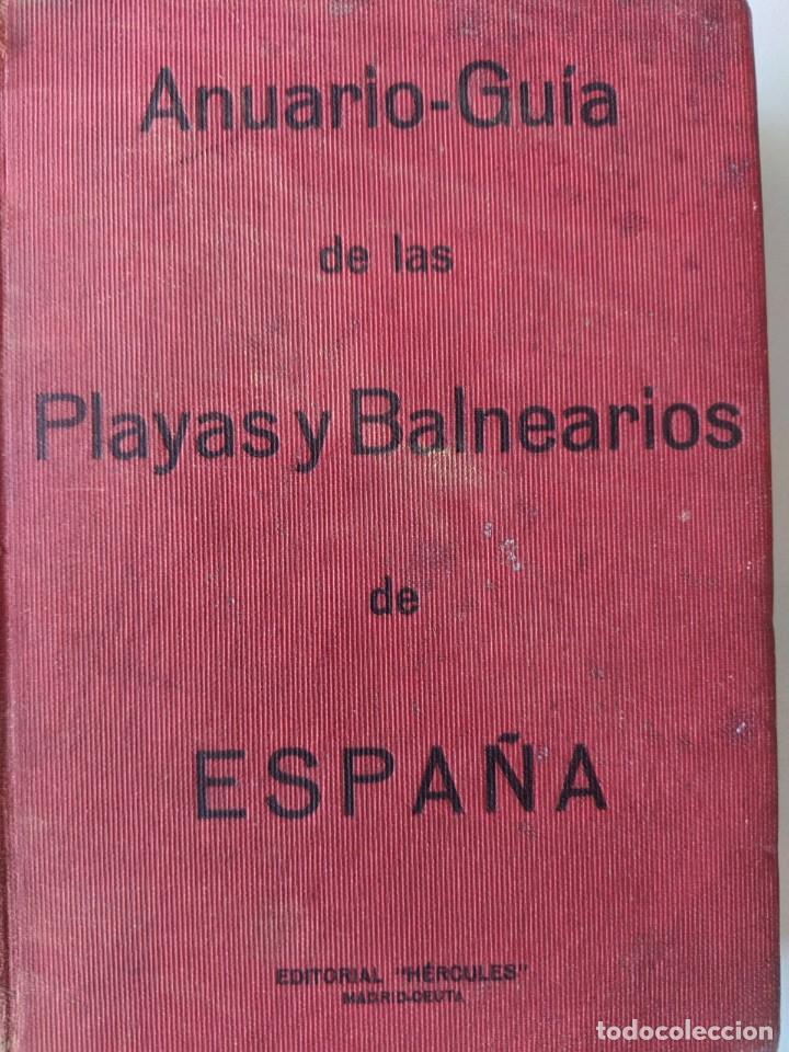 1925 ANUARIO-GUIA PLAYAS Y BALNEARIOS DE ESPAÑA - EDITORIAL HERCULES - MADRID CEUTA (Libros Antiguos, Raros y Curiosos - Geografía y Viajes)