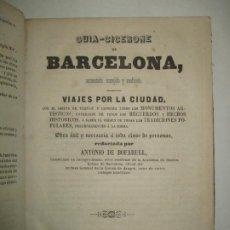 Libros antiguos: GUIA-CICERONE DE BARCELONA,..BOFARULL I BROCÁ, ANTONIO DE. 1855.. Lote 194512310