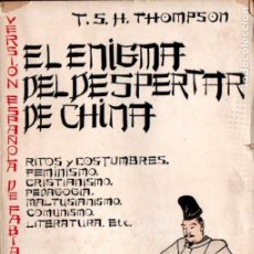 Libros antiguos: THOMPSON . EL ENIGMA DEL DESPERTAR DE CHINA (APOLO, 1931). Lote 194513336