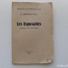 Libros antiguos: LIBRERIA GHOTICA. A. GRIERA. LES ESPOSALLES. (RECULL DE COSTUMS) 1925. PRIMERA EDICIÓN.. Lote 194706676