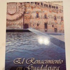 Libros antiguos: EL RENACIMIENTO EN GUADALAJARA . Lote 194715990