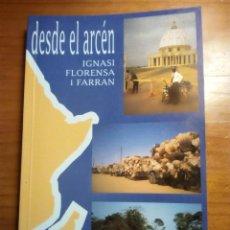 Libros antiguos: DESDE EL ARCÉN, IGNASI FLORENSA I FARRAN. Lote 194725051
