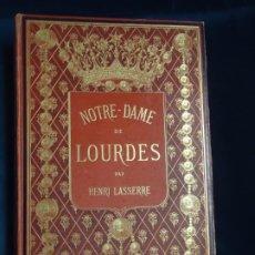Libros antiguos: NOTRE DAME DE LOURDES - HENRI LASSERRE. 1876 - 1877. Lote 194729243