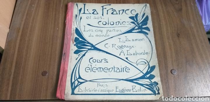 LIBRO FRANCIA Y SUS COLONIAS.1923. (Libros Antiguos, Raros y Curiosos - Geografía y Viajes)