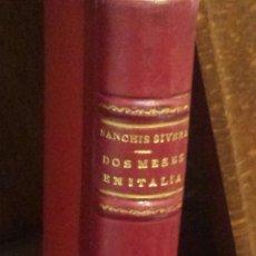 Libros antiguos: DOS MESES EN ITALIA. DE 1902. Lote 194763312