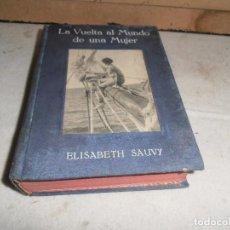 Libros antiguos: LIBRO LA VUELTA AL MUNDO DE UNA MUJER 1929 IBERIA. Lote 194877472