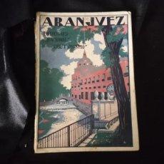 Libros antiguos: ARANJUEZ. GUIA TURISTICA ANIOS 30. Lote 194882017