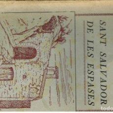 Libros antiguos: SANT SALVADOR DE LES ESPASES TERRASSA 1929 IL.LUSTRAT JOAN DUCH J.SOLÀ . Lote 194886086