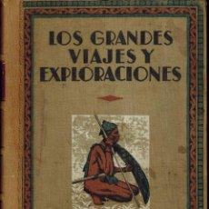 Libros antiguos: LOS GRANDES VIAJES Y EXPLORACIONES. Lote 194925736
