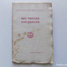 Libros antiguos: LIBRERIA GHOTICA. BIBLIOTECA D ´AUTORS VIGATANS. DEL MESTRE ESPADALER.1917.. Lote 194978730
