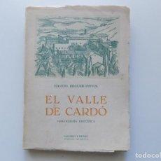 Libros antiguos: LIBRERIA GHOTICA. MANUEL BEGUER PINYOL. EL VALLE DE CARDÓ. MONOGRAFIA HISTÓRICA. 1948. . Lote 194978796