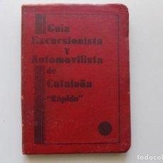 Libros antiguos: LIBRERIA GHOTICA. GUIA EXCURSIONISTA Y AUTOMOVILISTICA DE CATALUÑA `` RÁPIDO´´ 1932. ILUSTRADO.. Lote 194978846
