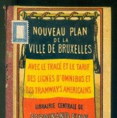 Libros antiguos: NUMULITE * NOUVEAU PLAN DE LA VILLE DE BRUXELLES FERDINAND FINK TARIF DES LIGNES D'OMINIBUS TRAMWAYS. Lote 195045605