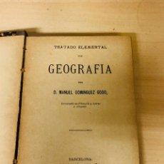 Libros antiguos: TRATADO ELEMENTAL DE GEOGRAFIA POR D. MANUEL DOMÍNGUEZ GODO BARCELONA 1894. Lote 195056966