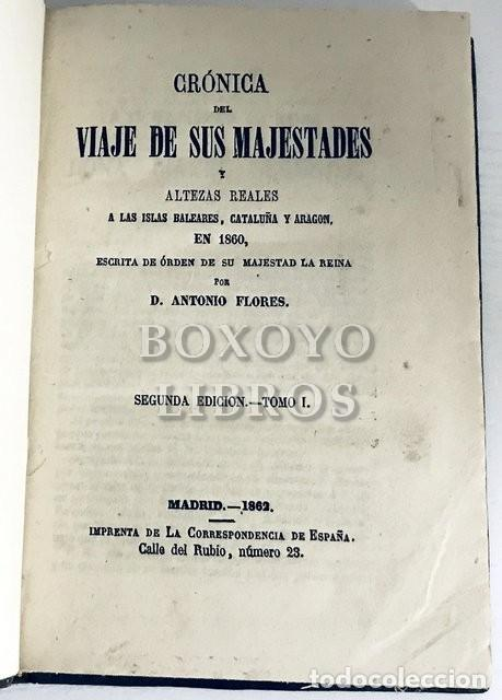 Libros antiguos: Crónica del viaje de Sus Majestades y Altezas Reales a Baleares, Cataluña y Aragón en 1860. Tomo I - Foto 2 - 195062001