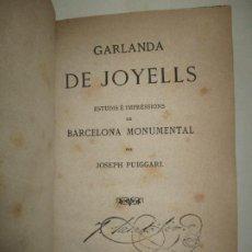 Libros antiguos: GARLANDA DE JOYELLS. ESTUDIS É IMPRESSIONS DE BARCELONA MONUMENTAL. PUIGGARÍ, JOSÉ. 1879.. Lote 195082941