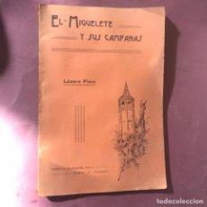 Libros antiguos: VALENCIA. EL MIGUELETE Y SUS CAMPANAS. LAZARO FLORO. VALENCIA - 1909.. Lote 195094307