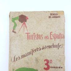 Libros antiguos: TURISTAS EN ESPAÑA, 1932 ( LOS MAMIFEROS DEL ENCHUFE ) BESARANO ( MUY RARO ). Lote 195102498