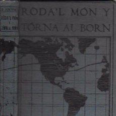 Libros antiguos: RODA'L MÓN Y TORNA AL BORN. VIATGE D' OLAGUER JUNYENT. PROL. M. UTRILLO. BCN : ILUSTRACIÓ CATALANA,. Lote 195112458