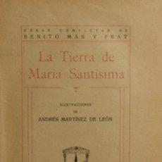 Libros antiguos: LA TIERRA DE MARÍA SANTÍSIMA - BENITO MÁS Y PRAT. Lote 195165102