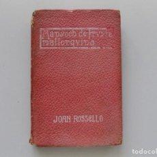 Libros antiguos: LIBRERIA GHOTICA. JOAN ROSSELLÓ. MANYOC DE FRUYTS MALLORQUINA. 1905. PRIMERA EDICIÓN.. Lote 195181735