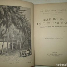 Libros antiguos: HALF HOURS IN THE FAR EAST AMONG THE PEOPLE AND WONDERS OF INDIA. C. 1880.. Lote 195281711