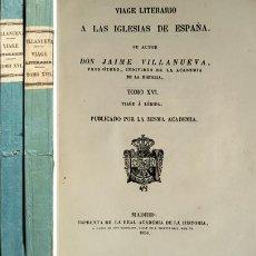 Libros antiguos: VILLANUEVA, JAIME. VIAGE LITERARIO A LAS IGLESIAS DE ESPAÑA. TOMOS XVI (Y) XVII. 1851.. Lote 195282713