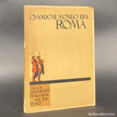 Libros antiguos: QUANDO IL MONDO ERA ROMA - HISTORIA. Lote 195392990