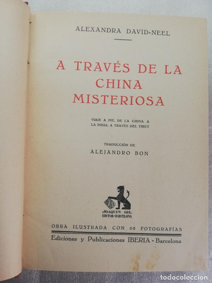 A TRAVÉS DE LA CHINA MISTERIOSA. ALEXANDRA DAVID-NEEL. EDICIONES IBERIA. 1929. (Libros Antiguos, Raros y Curiosos - Geografía y Viajes)