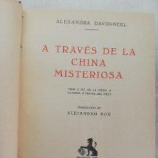 Libros antiguos: A TRAVÉS DE LA CHINA MISTERIOSA. ALEXANDRA DAVID-NEEL. EDICIONES IBERIA. 1929.. Lote 195437435