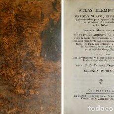 Libros antiguos: VÁZQUEZ, FRANCISCO. ATLAS ELEMENTAR. METODO NUEVO, BREVE, FACIL Y DEMOSTRATIVO PARA APRENDER... 1795. Lote 195461522