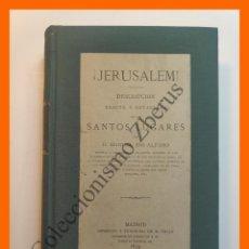 Libros antiguos: ¡ JERUSALEM ! DESCRIPCION EXACTA Y DETALLADA DE LOS SANTOS LUGARES - MANUEL IBO ALFARO. Lote 195494823