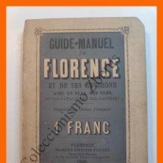 Libros antiguos: GUIDE-MANUEL DE FLORENCE ET DE SES ENVIRONS AVEC UN PLAN, DES VUES ET LES CATALOGUES DES GALERIES. Lote 195498937