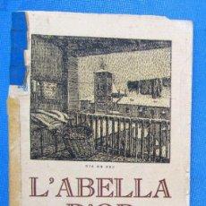 Libros antiguos: L'ABELLA D'OR A TARRAGONA. ANY 1929. OBSEQUI FÀBRICA DE FARINES TARRAGONA INDUSTRIAL. Lote 195509252
